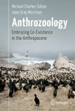 Anthrozoology: Embracing Co-Existence in the Anthropocene (English Edition)