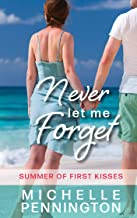 Never Let Me Forget (Summer of First Kisses Book 2)