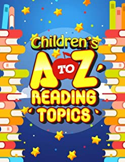 Children's A-Z Reading Topics: Children book, reading & learning about A to Z topics; Simple reading & knowing facts with ...