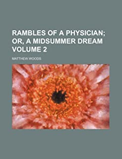 Rambles of a Physician Volume 2; Or, a Midsummer Dream
