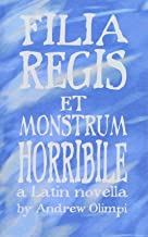 Filia Regis et Monstrum Horribile (Comprehensible Classics) (Volume 1) (Latin Edition)