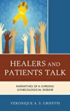 Healers and Patients Talk: Narratives of a Chronic Gynecological Disease (English Edition)