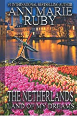 The Netherlands: Land Of My Dreams Hardcover