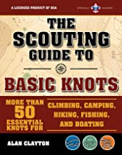 The Scouting Guide to Basic Knots: An Officially-Licensed Boy Scouts of America Handbook: More Than 50 Essential Knots for Climbing, Camping, Hiking, Fishing, and Boating