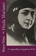 Huda Sha'rawi: A Legendary Egyptian Girl (Women Legendary Series Book 2)