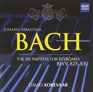 Johann Sebastian Bach: The Six Partitas for Keyboard, BWV 825-830