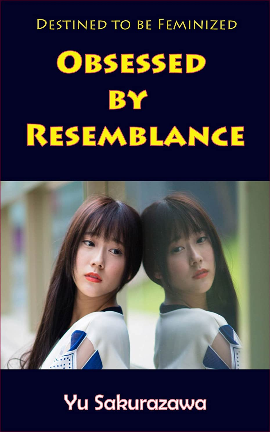 必須食物小屋Obsessed by Resemblance: Destined to be Feminized (English Edition)