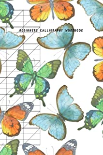 Beginners Calligraphy Workbook: Slant Graph Paper Grid Blank Lined Creative Handwriting Calligraphy Practice Lettering and Penmanship Practice ... Artist Beautiful Butterfly Coloring Theme