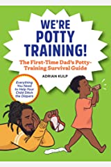 We're Potty Training!: The First-Time Dad's Potty-Training Survival Guide Paperback