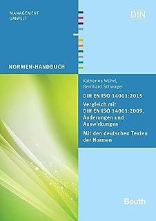 DIN EN ISO 14001:2015 - Vergleich mit DIN EN ISO 14001:2009, Änderungen und Auswirkungen - Mit den deutschen Texten der Normen (Normen-Handbuch) (German Edition)