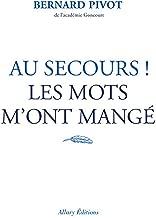 Au secours ! Les mots m'ont mangé (French Edition)
