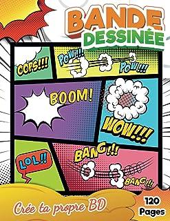Crée Ta Propre Bande Dessinée: 120 Planches de BD Vierges à Compléter pour Adultes, Ados & Enfants   Livre d'Amateur, Cahi...