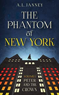 Phantom of New York: Volume I - Peter and the Crown (Volume 1)