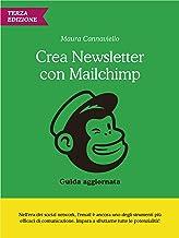 Scaricare Libri Crea Newsletter con Mailchimp: guida pratica e aggiornata - 3a edizione PDF