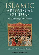 Islamic Art and Visual Culture: An Anthology of Sources