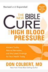 The New Bible Cure for High Blood Pressure: Ancient Truths, Natural Remedies, and the Latest Findings for Your Health Today Kindle Edition