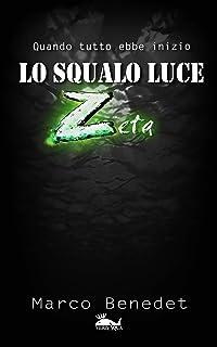 Lo squalo luce Zeta: Quando tutto ebbe inizio (Italian Edition)