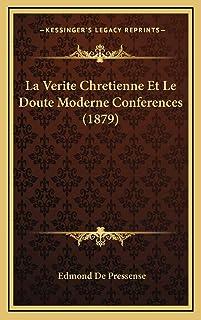 La Verite Chretienne Et Le Doute Moderne Conferences (1879)