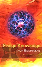 fringe knowledge for beginners
