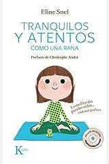 Tranquilos y atentos como una rana: La meditacion para los ninos... con sus padres Broché