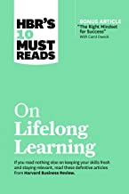 """HBR's 10 Must Reads on Lifelong Learning (with bonus article """"The Right Mindset for Success"""" with Carol Dweck)"""