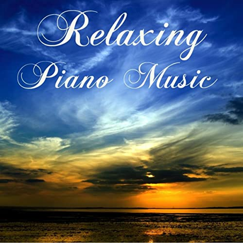 Relaxing Piano Music by Relaxing Piano Music on Amazon ...  Relaxing Piano ...