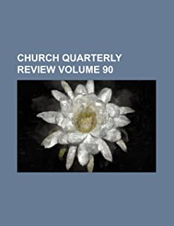 Church Quarterly Review Volume 90