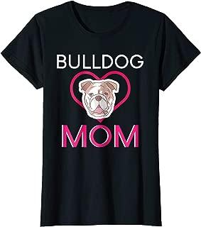 Womens Bulldog Mom T-Shirt - Funny Dog Bulldog GIFT