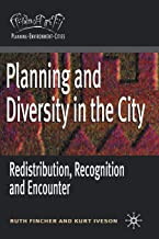 Planning and Diversity in the City: Redistribution, Recognition and Encounter (Planning, Environment, Cities)