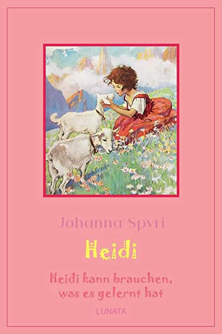 Heidi kann brauchen, was es gelernt hat: Heidi Band 2 (German Edition)