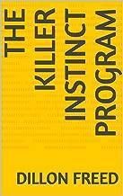 The Killer Instinct Program (English Edition)