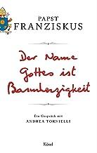 Der Name Gottes ist Barmherzigkeit: Ein Gespräch mit Andrea Tornielli (German Edition)