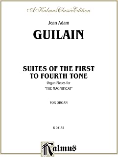 Suites of the 1st to 4th Tone: For Organ (Kalmus Edition) (English Edition)
