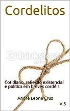 Cordelitos: Cotidiano, reflexão existencial e política em breves cordéis (Portuguese Edition)