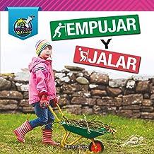 Empujar y jalar: Push and Pull (Mi biblioteca de Física (My Physical Science Library)) (Spanish Edition)