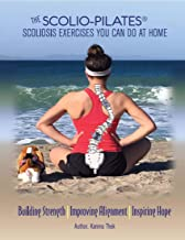 Scolio-Pilates Home Exercise Notebook: The Scolio-Pilates Exercises You Can Do at Home