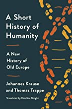 A Short History of Humanity: A New History of Old Europe (English Edition)