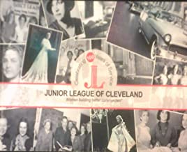 Junior League of Cleveland: Celebrating 100 Years of Service