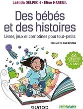Des bébés et des histoires : Livres, jeux et comptines pour tout-petits (Petite enfance)