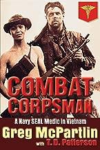 Combat Corpsman: A Navy SEAL Medic in Vietnam