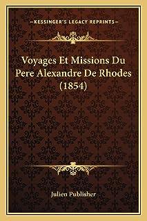 Voyages Et Missions Du Pere Alexandre De Rhodes (1854)