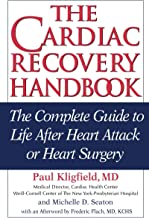 The Cardiac Recovery Handbook: The Complete Guide to Life After Heart Attack or Heart Surgery, Second Edition