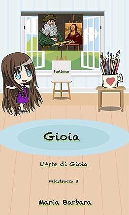 Gioia: LArte di Gioia (Gioia Italiano Vol. 4)