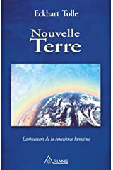 Nouvelle Terre: L'avènement de la conscience humaine Format Kindle