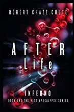 AFTER Life: INFERNO (The NEXT Apocalypse)