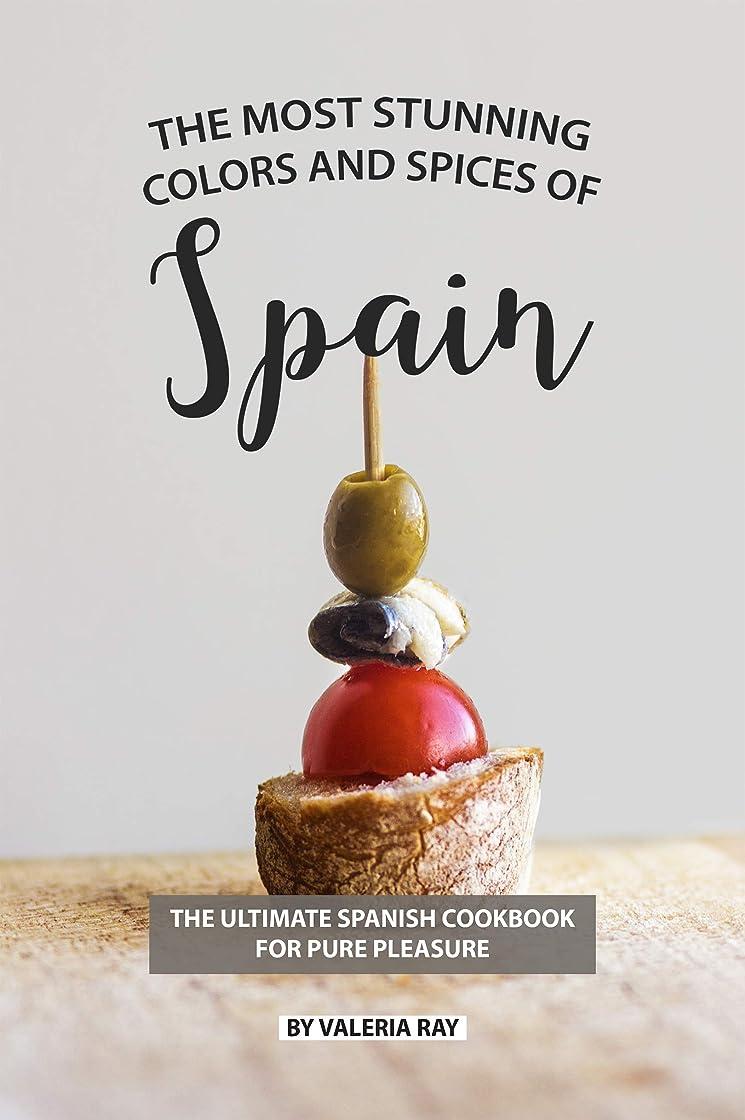 燃料マーベル湖The Most Stunning Colors and Spices of Spain: The Ultimate Spanish Cookbook for Pure Pleasure (English Edition)