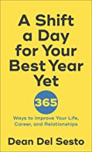 A Shift a Day for Your Best Year Yet: 365 Ways to Improve Your Life, Career, and Relationships