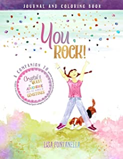 You ROCK! Journal and Coloring Book: A companion to the award-winning children's book, Crystal's Quest: An Adventure into the World of Gemstones.