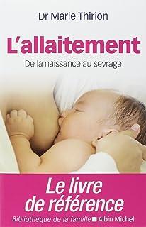 L'Allaitement: De la naissance au sevrage
