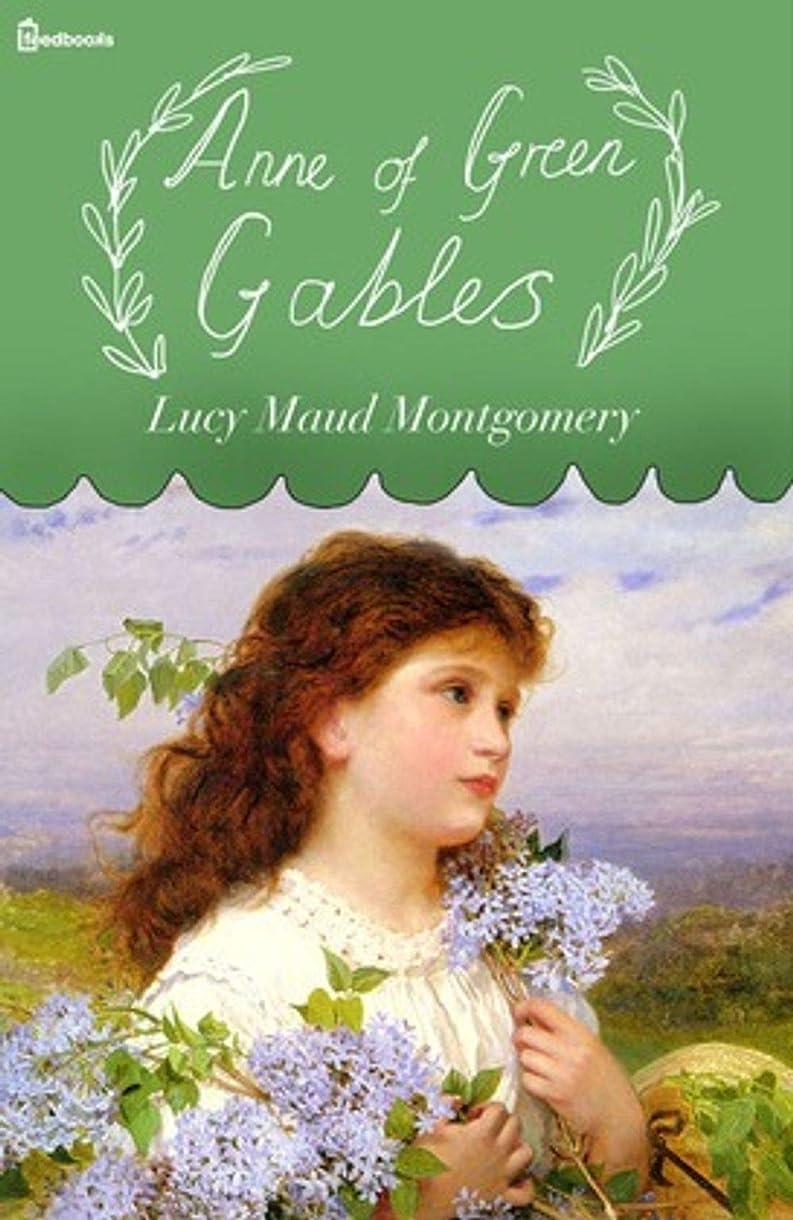 バッチ投獄者Anne of Green Gables (English Edition)
